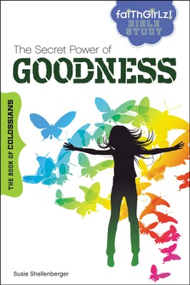The Secret Power of Goodness: The Book of Colossians  -     By: Susie Shellenberger