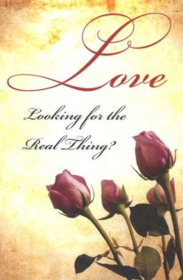 Love: Looking for the Real Thing? (NIV), Pack of 25 Tracts   -