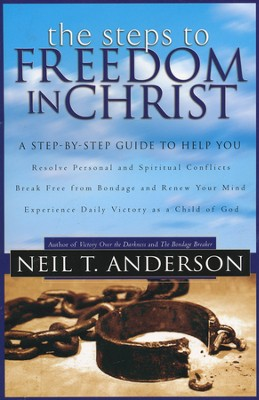 The Steps to Freedom in Christ   -     By: Neil Anderson