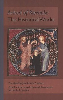 Aelred of Rievaulx: The Historical Works  -
