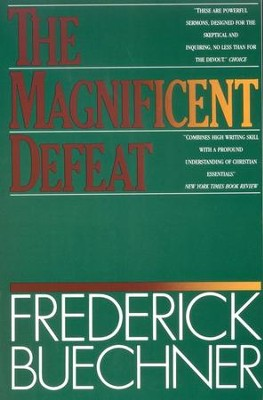 The Magnificent Defeat   -     By: Frederick Buechner