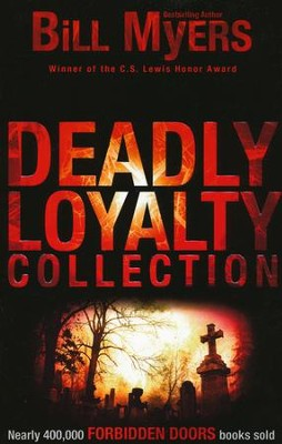 Deadly Loyalty Collection, Volume #3, Forbidden Doors Series, Repackaged  -     By: Bill Myers