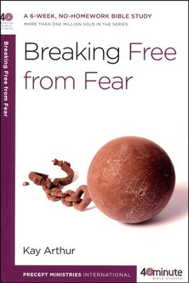Breaking Free from Fear  -     By: Kay Arthur