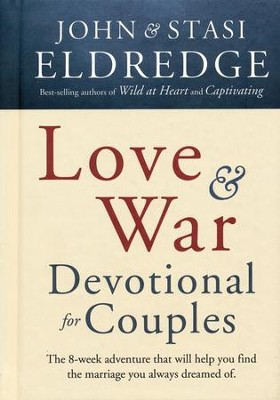 Love and War Devotional for Couples The 8-Week Adventure That Will Help You  - Slightly Imperfect  -     By: John Eldredge, Stasi Eldredge