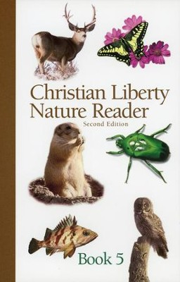 Christian Liberty Nature Reader Book 5, Second Edition, Grade 5    -