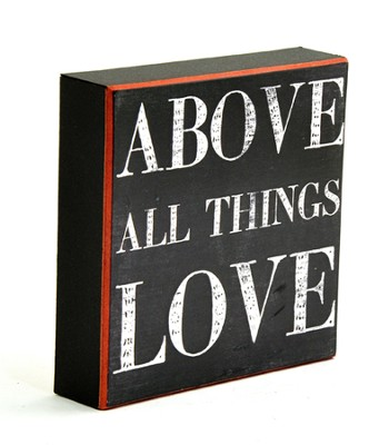 Above All Things, Love Box Sign  -