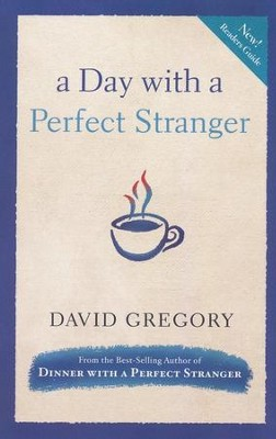 A Day with a Perfect Stranger  -     By: David Gregory