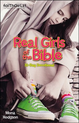 Real Girls of the Bible: A 31-Day Devotional  -     By: Mona Hodgson