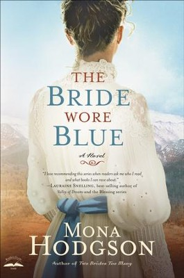 The Bride Wore Blue, Sinclair Sisters of Cripple Creek Series #3  - Slightly Imperfect  -     By: Mona Hodgson