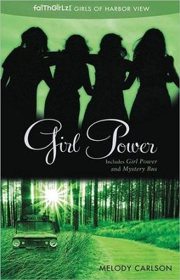 Girl Power, Includes Girl Power and Mystery Bus   -     By: Melody Carlson