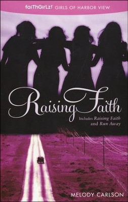 Raising Faith, Includes Raising Faith and Run Away   -     By: Melody Carlson