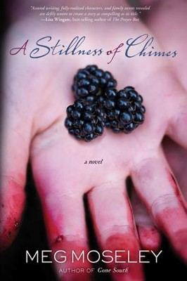 A Stillness of Chimes   -     By: Meg Moseley
