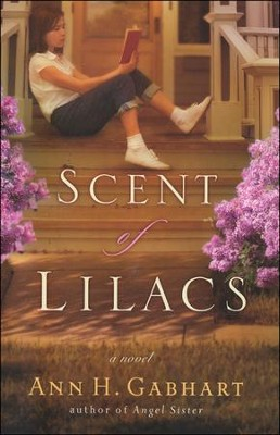 The Scent of Lilacs, Hollyhill Series #1   -     By: Ann H. Gabhart