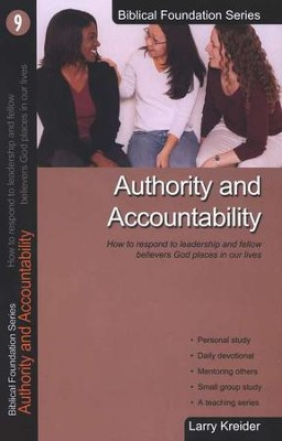 Authority and Accountability, Biblical Foundation Series  -     By: Larry Kreider