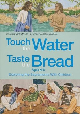 Touch the Water, Taste the Bread Ages 4-8  -