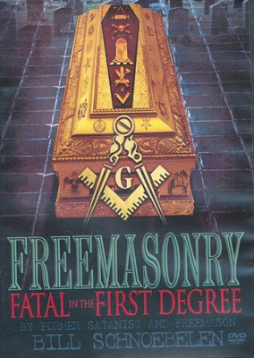 Freemasonary: Fatal in the First Degree   -     By: Bill Schnoebelen