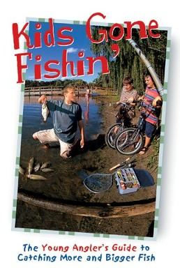 Kids Gone Fishin'  -     Edited By: Creative Publishing     By: Creative Publishing