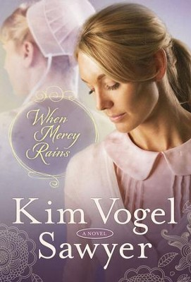 When Mercy Rains   -     By: Kim Vogel Sawyer