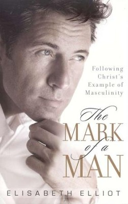 The Mark of a Man, repackaged edition  -     By: Elisabeth Elliot