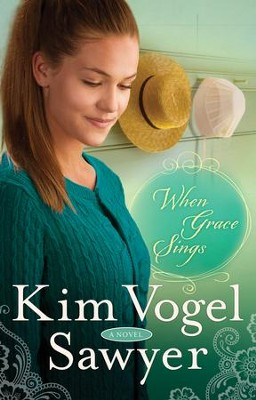 #2: When Grace Sings  -     By: Kim Vogel Sawyer