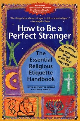 How to Be a Perfect Stranger, 4th Edition    -     By: Stuart M. Matlins, Arthur J. Magida