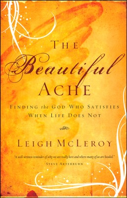 The Beautiful Ache (slightly imperfect)   -     By: Leigh McLeroy