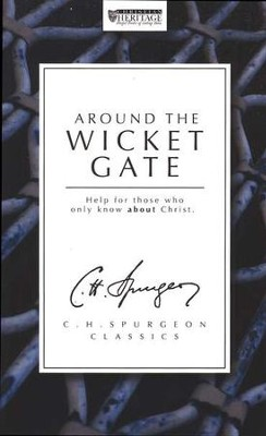 Around the Wicket Gate   -     By: Charles H. Spurgeon