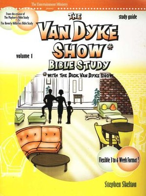The Van Dyke Show Bible Study, Study Guide, Volume 1  -     By: Stephen Skelton