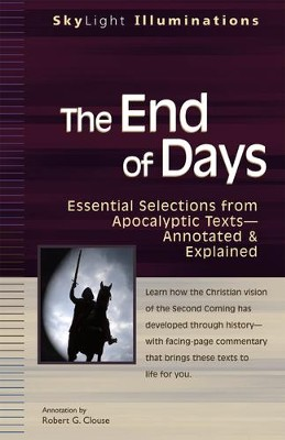The End of Days: Essential Selections from Apocalyptic Texts- Annotated and Explained  -     By: Robert G. Clouse
