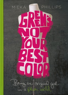 Green's Not Your Best Color  -     By: Mieka Phillips