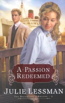 A Passion Redeemed, The Daughters of Boston Series #2   -     By: Julie Lessman