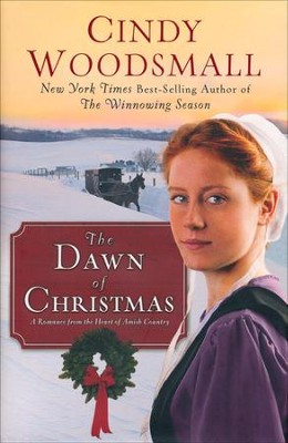The Dawn of Christmas     -     By: Cindy Woodsmall