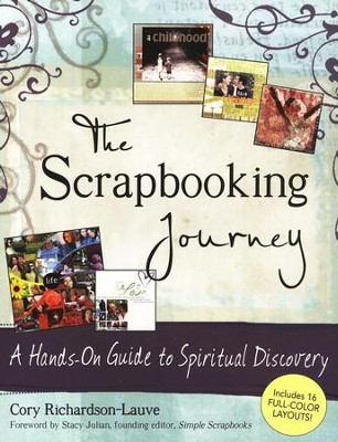 The Scrapbooking Journey: A Hands-on Guide to Spiritual Discovery  -     By: Cory Richardson-Lauve