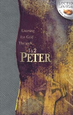 Listening to God Through 1 & 2 Peter,  Lectio Divina Bible Studies   -
