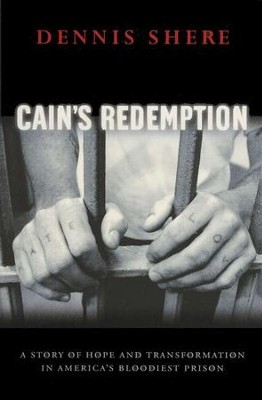 Cain's Redemption: A Story of Hope and Transformation    -     By: Dennis Shere