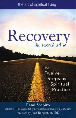 Recovery - The Sacred Art: The Twelve Steps as a Spiritual Practice - Slightly Imperfect  -     By: Rami Shapiro, Joan Borysenko