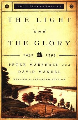 The Light and the Glory, revised and expanded edition: 1492 - 1793   -     By: Peter Marshall, David Manuel