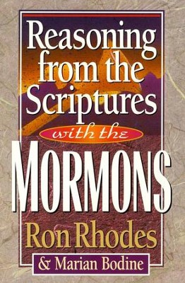 Reasoning from the Scriptures with the Mormons   -     By: Ron Rhodes