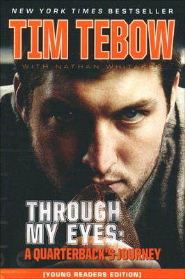 Through My Eyes: A Quarterback's Journey, Young   Reader's Edition  -     By: Tim Tebow, Nathan Whitaker