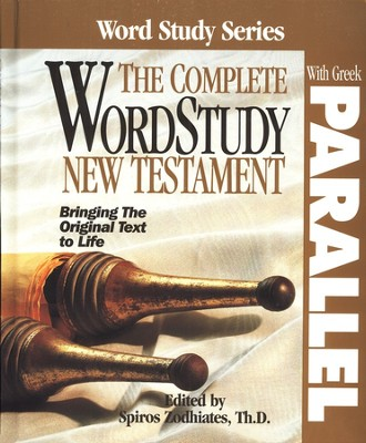The Complete WordStudy New Testament with Parallel Greek Text   -     Edited By: Dr. Spiros Zodhiates Th.D.     By: Edited by Spiros Zodhiates, Th.D.