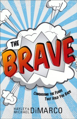 The Brave: Conquering the Fears That Hold You Back  -     By: Hayley DiMarco, Michael DiMarco