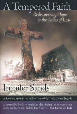 A Tempered Faith: Rediscovering Hope In The Ashes of  Loss  -     By: Jennifer Sands