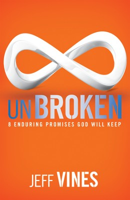 Unbroken: 8 Enduring Promises God Will Keep - Slightly Imperfect  -     By: Jeff Vines