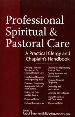 Professional Pastoral and Spiritual Care: A Practical Clergy and Chaplain's Handbook  -     By: Rabbi Stephen Roberts