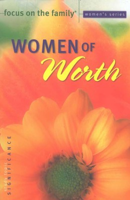 Focus on the Family Women's Series #1:Women of Worth - Slightly Imperfect  -