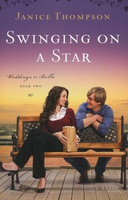 Swinging on a Star, Weddings by Bella Series #2    -     By: Janice Thompson
