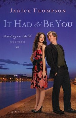 It Had to Be You, Weddings by Bella Series #3   -     By: Janice Thompson