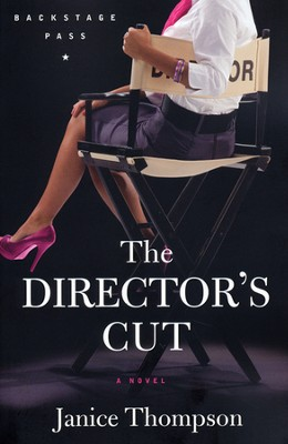 The Director's Cut, Backstage Pass Series #3   -     By: Janice Thompson