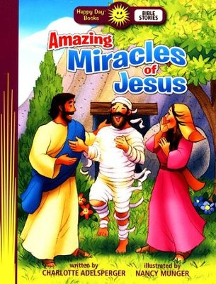 Amazing Miracles of Jesus  -     By: Charlotte Adelsperger