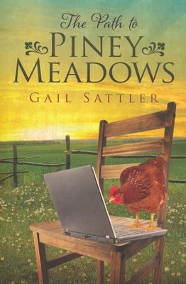 The Path to Piney Meadows  -     By: Gail Sattler